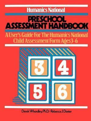 Humanics National Preschool Assessment Handbook: A Users Guide to the Humanics National Child Assessment Form - Ages 3 to 26 Derek Whordley