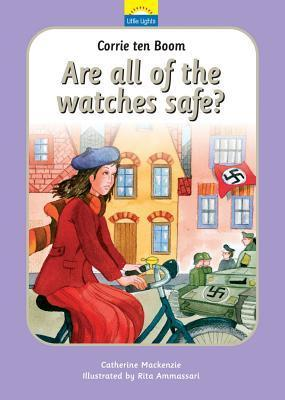 Corrie ten Boom: Are All of the Watches Safe? Catherine MacKenzie