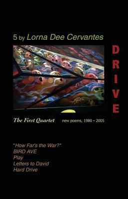 Drive: The First Quartet: New Poems, 1980-2005  by  Lorna Dee Cervantes