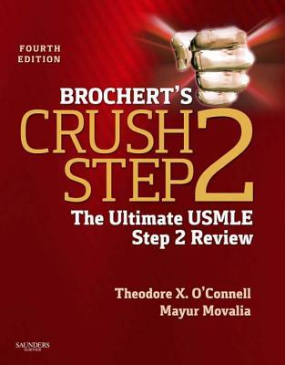 Brocherts Crush Step 2: The Ultimate USMLE Step 2 Review  by  Theodore X OConnell