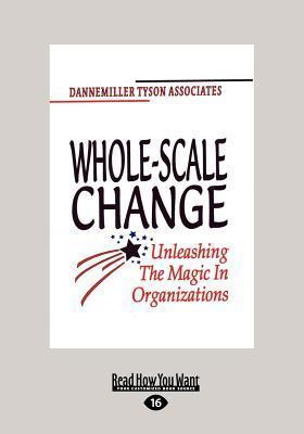 Whole-Scale Change (Large Print 16pt)  by  Dannemiller Tyson Associates