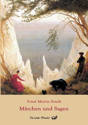 M Rchen Und Sagen Ernst Moritz Arndt