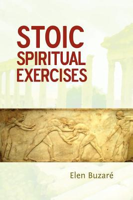 Stoic Spiritual Exercises Elen Buzar