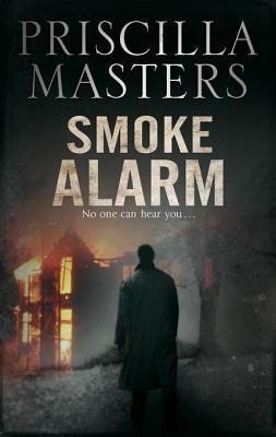 Smoke Alarm Priscilla Masters