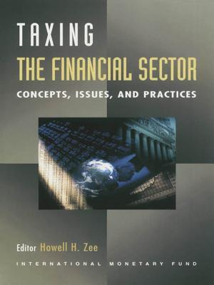 Personal Income Tax Reform: Concepts, Issues, and Comparative Country Developments  by  Howell H. Zee