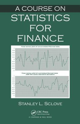A Course on Statistics for Finance Stanley L. Sclove