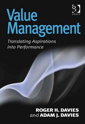 Value Management: Translating Aspirations Into Performance Roger H. Davies