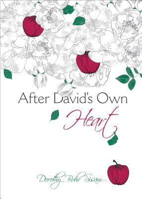 After Davids Own Heart Dorothy Buhr Sisam