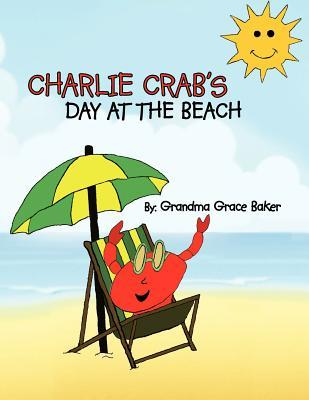 Charlie Crabs Day at the Beach Grace Baker