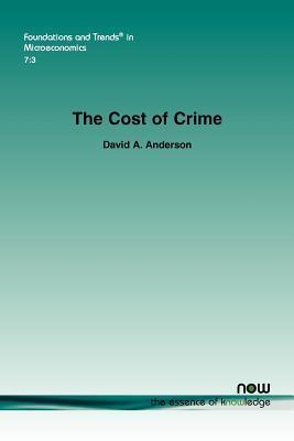 The Cost of Crime David A. Anderson