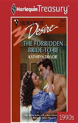 The Forbidden Bride-To-Be  by  Kathryn  Taylor