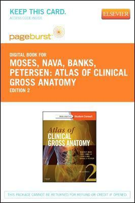 Atlas of Clinical Gross Anatomy - Pageburst E-Book on Vitalsource Kenneth P. Moses
