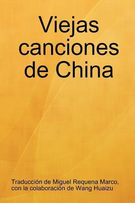 Viejas Canciones de China Miguel Requena marco