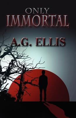 Only Immortal A.G. Ellis