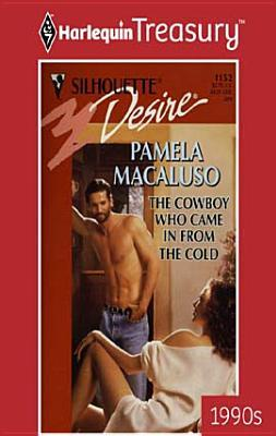 Cowboy Who Came in from the Cold  by  Pamela Macaluso