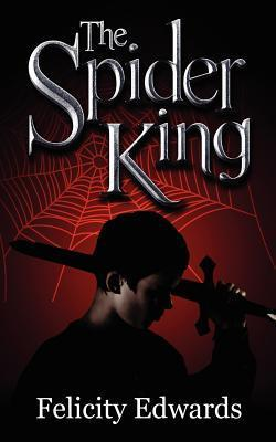 The Spider King Felicity Edwards