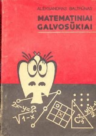 Matematiniai galvosūkiai Aleksandras Baltrūnas