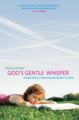 Gods Gentle Whisper  by  Denise George