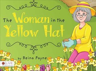The Woman in the Yellow Hat Reina Payne