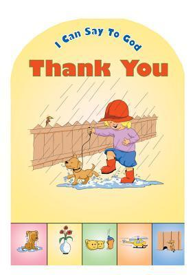 I Can Say to God: Thank You  by  Catherine MacKenzie