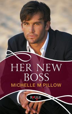 Her New Boss: A Rouge Erotic Romance  by  Michelle M. Pillow