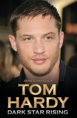 Tom Hardy - Dark Star Rising  by  James Haydock
