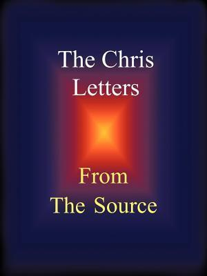 The Chris Letters: From the Source Craig Gutchow