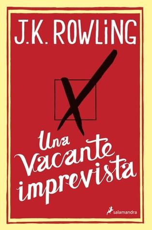 Una vacante imprevista  by  J.K. Rowling