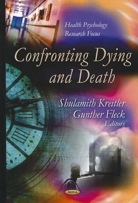 Confronting Dying and Death Shulamith Kreitler
