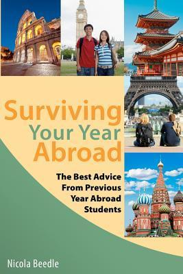 Surviving Your Year Abroad: Get Ready and Get Excited Nicola Beedle