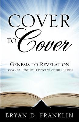 Cover to Cover  by  Bryan C Franklin