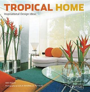 Tropical Home: Inspirational Design Ideas Kim Inglis