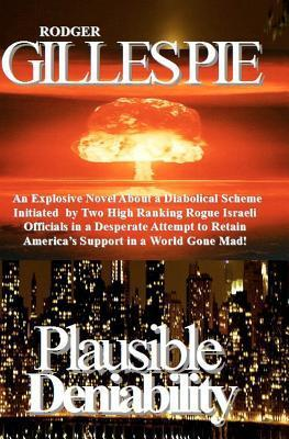 Plausible Deniability Rodger Gillespie