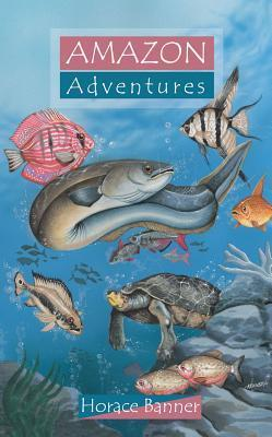 Amazon Adventures  by  Horace Banner