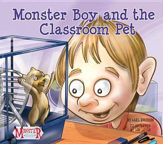 Monster Boy and the Classroom Pet Carl Emerson