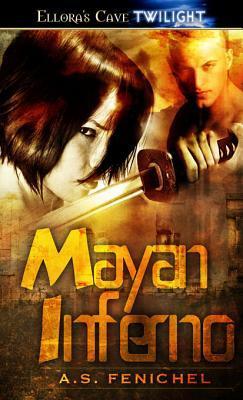 Mayan Inferno (Mayan Destiny, #3) A.S. Fenichel