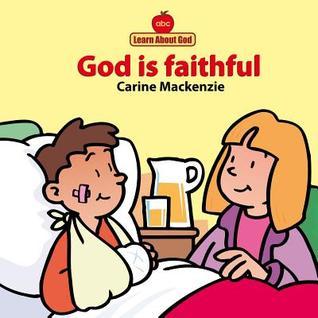 God Is Faithful Board Book  by  Carine Mackenzie