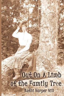 Out on a Limb of the Family Tree  by  Kathi Harper Hill