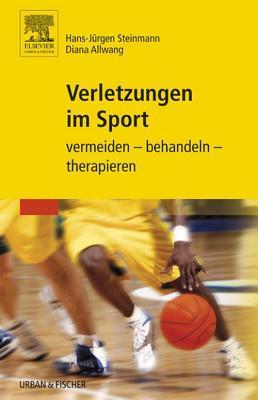 Verletzungen Im Sport: Vermeiden - Behandeln - Therapieren  by  Hans-Jürgen Steinmann