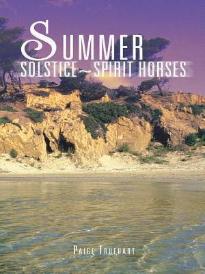 Summer Solstice Spirit Horses Paige Truehart