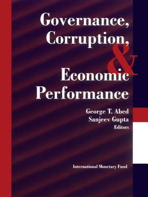 Governance, Corruption, and Economic Performance  by  Sanjeev Gupta