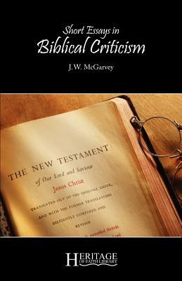 Short Essays in Biblical Criticism  by  J W McGarvey