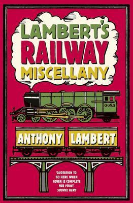 Lamberts Railway Miscellany Anthony Lambert