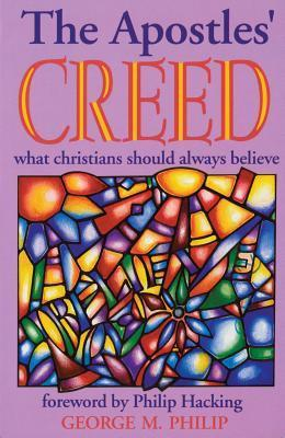 Apostles Creed, The  by  Philip George