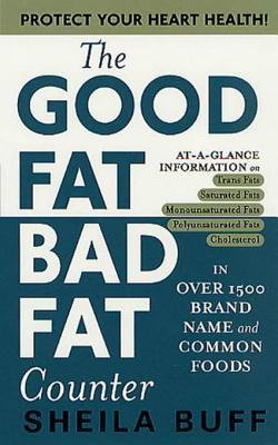 The Good Fat, Bad Fat Counter  by  Sheila Buff