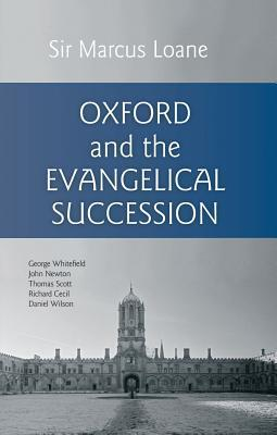 Oxford and the Evangelical Succession Marcus Loane