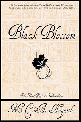 Black Blossom: A Fantasy of Manners Among Aliens (Kherishdar, #3) M.C.A. Hogarth