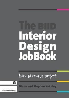 The Biid Interior Design Job Book Diana Yakeley