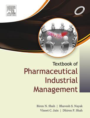 A Textbook of Pharmaceutical Industrial Management  by  Biren Shah