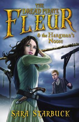 Dread Pirate Fleur and the Hangmans Noose  by  Sara Starbuck